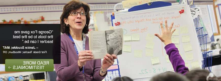 """George Fox gave me the tools to be the best teacher I can be."" – Janice Scudder, MAT - First Grade Teacher, Woodburn, 要么 - Read More Testimonials"